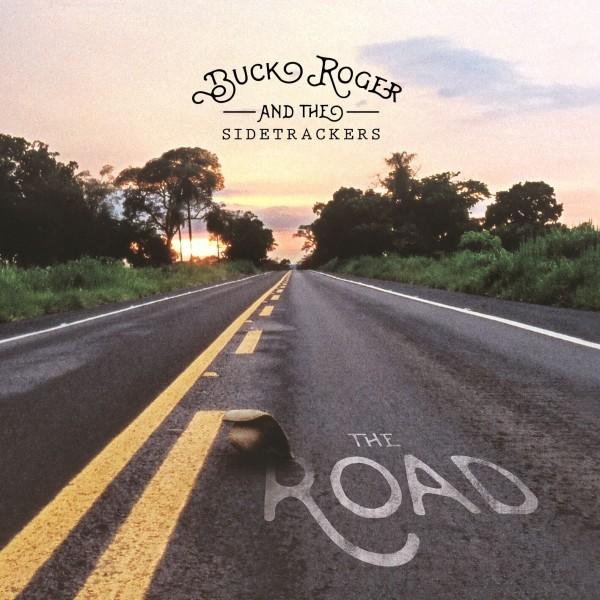 Buck Roger & The Sidetrackers - The Road LP Schwarzes Vinyl (500 Kopien LTD)